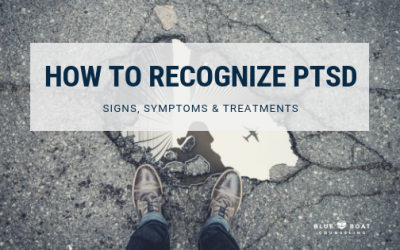 How to Recognize PTSD – Signs, Symptoms & Treatments