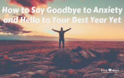 How to Say Goodbye to Anxiety and Hello to Your Best Year Yet