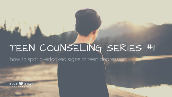 Teen Counseling Series #1: How to Spot Overlooked Signs of Teen Depression
