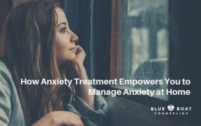 How Anxiety Treatment Empowers You to Manage Anxiety at Home