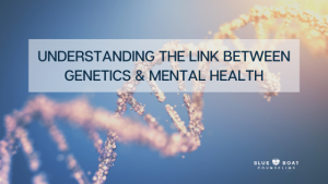 Picture of a gene. What's the link between genetics & mental health? Find Columbus OH counseling at Blue Boat Counseling.