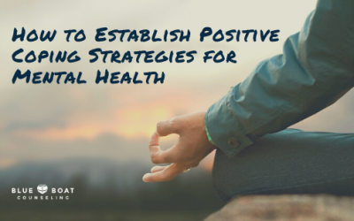 How to Establish Positive Coping Strategies for Mental Health