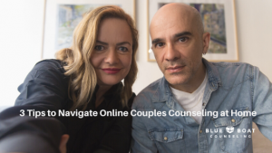 Couple looking at a screen | Navigating online marriage counseling at home | Blue Boat Counseling | July 2020 | 43085