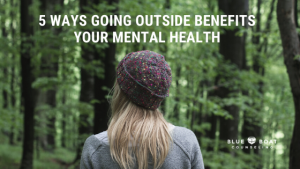 Girl in the woods | how going outside benefits mental health | online therapy for anxiety & depression | Blue Boat Counseling