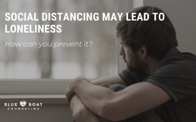 Social Distancing May Lead to Loneliness – How Can You Prevent It?