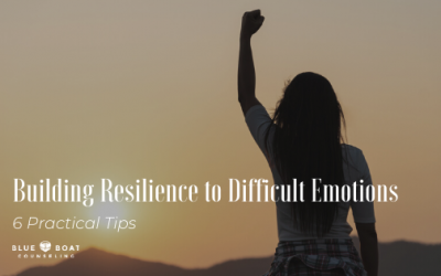 Building Resilience to Difficult Emotions – 6 Practical Tips