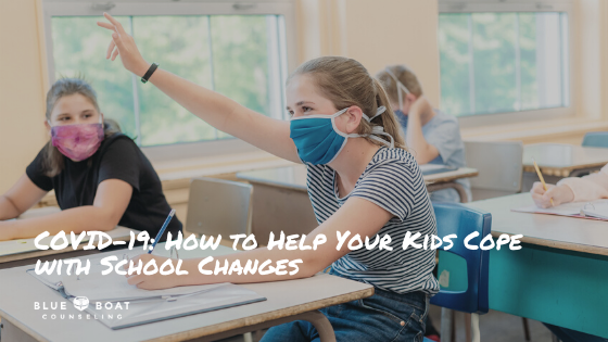 COVID-19 & Kids Mental Health Series: How to Help Your Kids Cope with School Changes