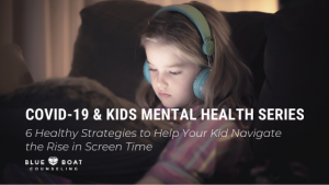 Girl on screen at night | mental health strategies for navigating the rise in screen time in 2020 | Blue Boat Counseling