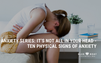 ANXIETY SERIES: It's Not All in Your Head – Ten Physical Signs of Anxiety