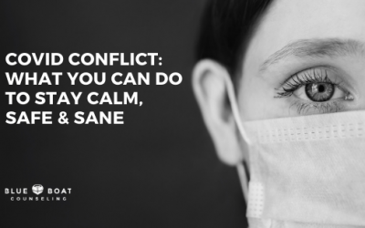 COVID CONFLICT: What You Can Do to Stay Calm, Safe & Sane