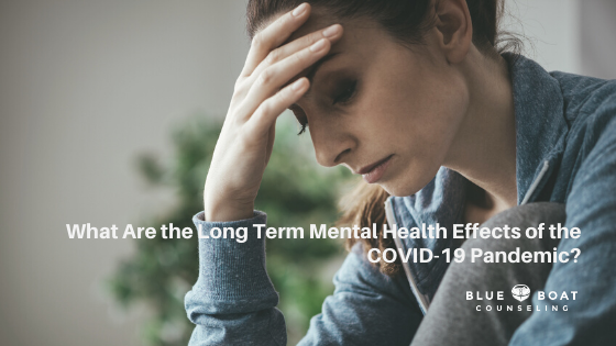 What Are the Long Term Mental Health Effects of the COVID-19 Pandemic?