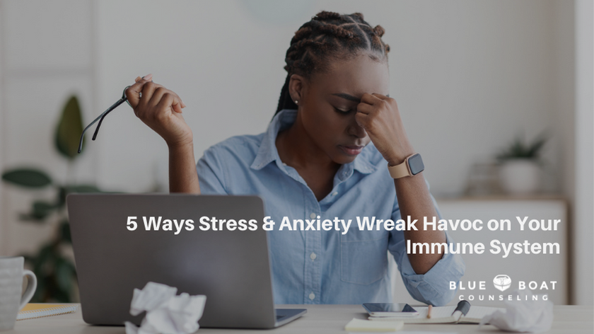 5 Ways Stress and Anxiety Wreak Havoc on Your Immune System